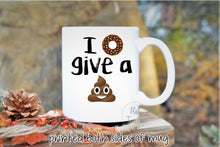 Load image into Gallery viewer, Funny Coffee Mug,Emoji Mug,Funny Mug,Poop emoji Mug,Funny gift,I donut give a poop,Poop emoji,Funny coffee donut mug,emoji gifts FY-PP-002