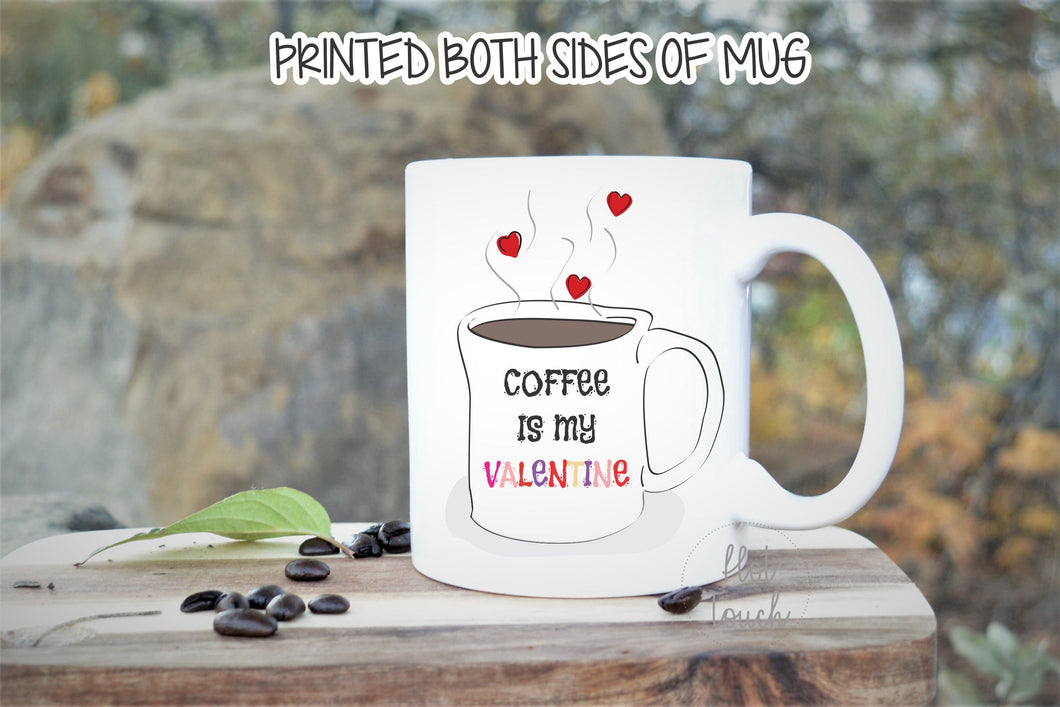 Valentines Coffee Mug,Coffee is my Valentine,coffee lovers gift,coffee addict mug,custom coffee mug,coffee mug,valentines mug,mugs VL-CF-001