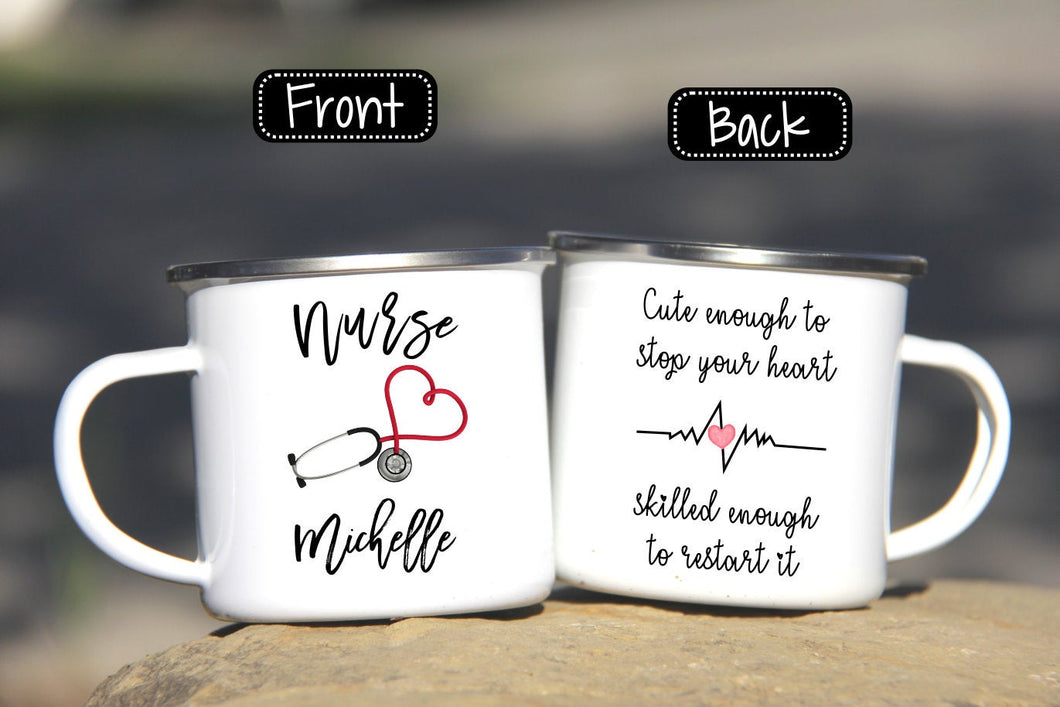 Nurse Gift,Cute Enough to Stop your heart,Nurse Mug,Enamel camp Mug,Gift for Nurse,Graduation Gift,Nursing Student Gift,Nurse school OC-NR-6