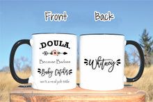 Load image into Gallery viewer, Doula mug,Doula because badass baby catcher isn't a real job title,Doula gift,Doula gift,Doula coffee mug,Midwife mug,Doula OC-DL-003