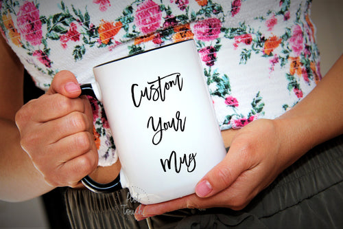 Custom your Mug, Photo Mug, Custom Text, Your Text Here Mug