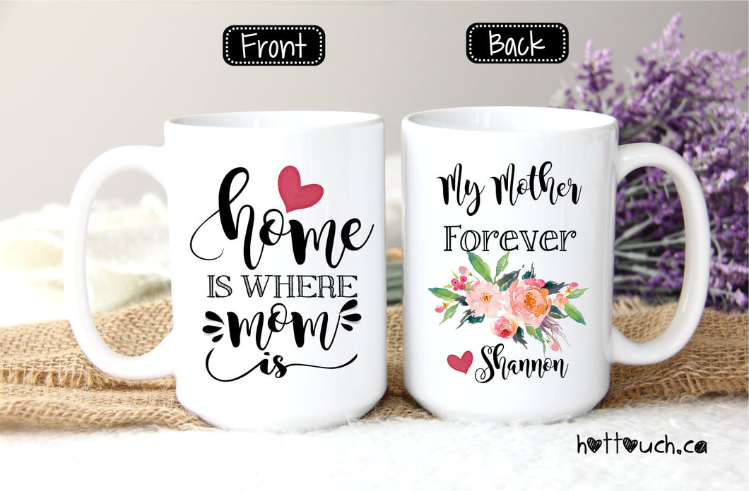 Home is where Mom is,Mom coffee mug,Mom Gift,Mothers Day Gift,Mom from daughter,Mom mug,Mom from son,Mothers Day Mug,gift for mom FM-MO-8