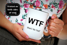 Load image into Gallery viewer, WTF Mug,Curse word Mug,Boyfriend mug,valentine's Day Gift,Gift for him,sarcastic mug,coworker mug,gift for husband,funny coffee mugs FY-FK-4
