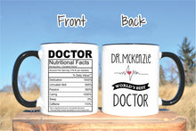 Load image into Gallery viewer, Funny Doctor mug,Graduation gift,Doctor Nutrition fact mug,World's best doctor,Thank you Doctor Gift,Doctor gift,Doctor Coffee Mug OC-DC-7