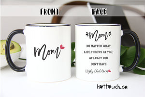 Mother's Day mug,Mom Coffee Mug,Funny Mom Mug,Mom Gift,Ugly children mug,Funny mom mug,Mothers Day gift,Mom Mug,Mum gift,Funny mug FM-MO-010