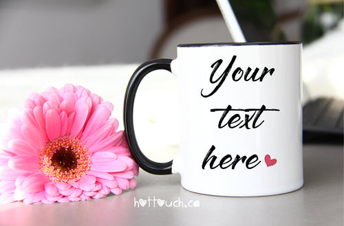 Your words here mug,Your text here mug,your text here,your words here,custom mug,personalized mug,custom text,custom coffee mug,personalized