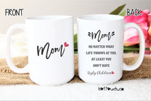 Load image into Gallery viewer, Mother's Day mug,Mom Coffee Mug,Funny Mom Mug,Mom Gift,Ugly children mug,Funny mom mug,Mothers Day gift,Mom Mug,Mum gift,Funny mug FM-MO-010