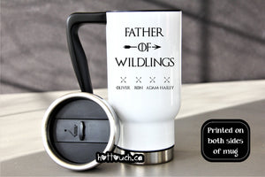Father of wildlings Travel mug,Wildlings mug,Dad Coffee mug,Fathers Day gift idea,Dad Christmas mug,TV show dad,wildling dad,father FM-DA-16
