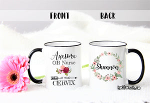 OB Nurse gift,Awesome OB Nurse at your cervix,Ob Nurse mug,obstetrics nurse,Obsterics nurse at your cervix,Baby delivery nurse mug OC-Ob-001
