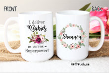 Load image into Gallery viewer, I deliver babies what's your superpower,Midwife gift,doula gift,Midwife,Midwife mug,Doctor Mug,Graduation gift,mug Midwife,Doula mug OC-MW-2