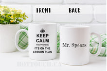 Load image into Gallery viewer, Back to school  gift,Funny Teacher Gift,Gift idea for teacher,Keep Calm and pretend it's on the lesson plan,Teacher Coffee Mug,mug OC-TC-009