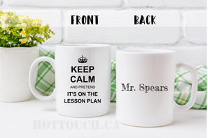 Back to school  gift,Funny Teacher Gift,Gift idea for teacher,Keep Calm and pretend it's on the lesson plan,Teacher Coffee Mug,mug OC-TC-009