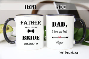 The Father of the Bride Mug,Father of the Bride gift,Dad I love you first,Wedding mugs,Gift for Dad from bride,dad mug,coffee mug WD-FB-005