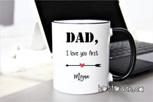 Load image into Gallery viewer, The Father of the Bride Mug,Father of the Bride gift,Dad I love you first,Wedding mugs,Gift for Dad from bride,dad mug,coffee mug WD-FB-005