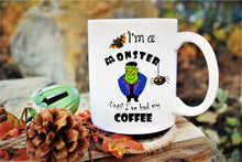 Load image into Gallery viewer, Halloween Mug,Fall Mug,Halloween Decorations,Halloween Gifts,I'm a Monster until I've had my Coffee,Frankenstein Mug,Spooky Gifts HW-MT-1
