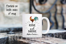 Load image into Gallery viewer, Rise and Shine Mother Cluckers mug,Funny coffee mug,Rooster rise and shine mug,Funny chicken mug,Morning mug,gift for him,funny mug FY-QT-1