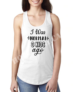 Funny Mom shirt,I was normal before kids,Mother's Day gift,Mom Tee,Funny Women shirt FM-MO-34
