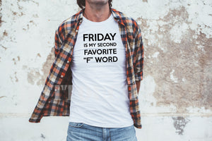 Friday is my second favorite f word,Friday vibe tshirt,funny tshirt,Friday mood,Fuck tshirt,Sarcasm tshirt,Tshirt for him,custom tee QT-FY-1