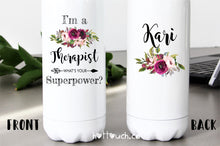 Load image into Gallery viewer, Therapist gift,Therapist water bottle,I'm a Therapist what's your superpower,Funny Therapist gift idea,Personalized Therapist gift OC-TP-2