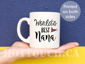 Nana Coffee Mug,Best Nana Ever,Worlds best Nana,Nana Tea cup,Gift for Nana,Gift for Grandma,Grandmother mug,Worlds best grandma FM-GM-007
