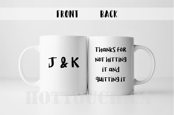 Thanks for not hitting it and quitting it mug,Funny Boyfriend mug,Funny Valentine's Day gift,sperm mug,naughty boyfriend gift,hubby CP-FY-15