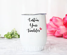 Load image into Gallery viewer, Wine tumbler, Custom wine tumbler, Wine cup, Gift for wine lovers, Personalized your wine tumblers