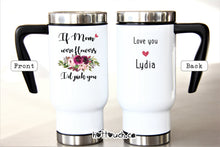 Load image into Gallery viewer, Mothers day gift,Mother's Day mug,Mom Travel Mug,Mom Coffee mug,If Moms were flowers,World's Best Mom,Mom gift,Christmas Mom Gift FM-MO-2