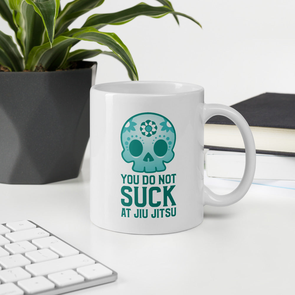 You Do Not Suck At Jiu Jitsu | BJJ Mug | Gift