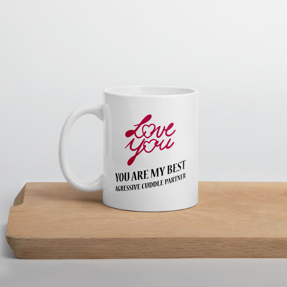I Love You, You Are My Best Aggressive Cuddle Partner | BJJ Mug | Gift