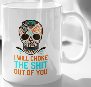 I Will Choke The Shit Out Of You | BJJ Mug