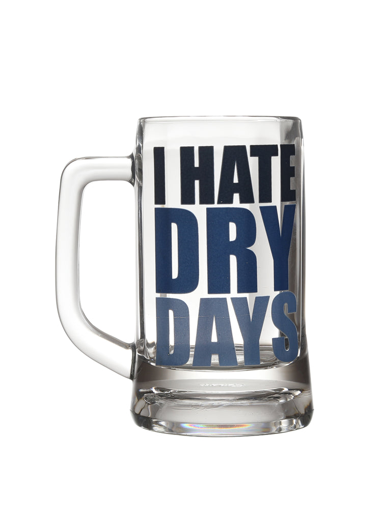 I HATE DRY DAYS BEER MUG
