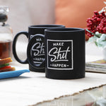 Make Shit Happen Coffee Mug
