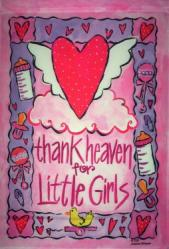 Thank Heaven for Little Girls House Flag, # 0032fl