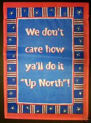 We Don't Care How Y'all do it up North Garden Flag,  #14576