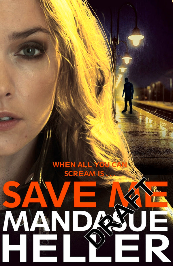 Save Me : The Most Gritty and Gripping Crime Thriller You'll Read This Year
