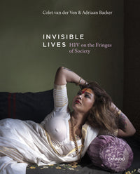 Invisible Lives : HIV on the Fringes of Society