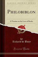 Philobiblon. A Treatise on the Love of Books