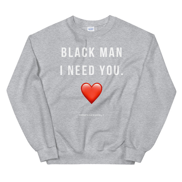 Need Black Man Sweatshirt