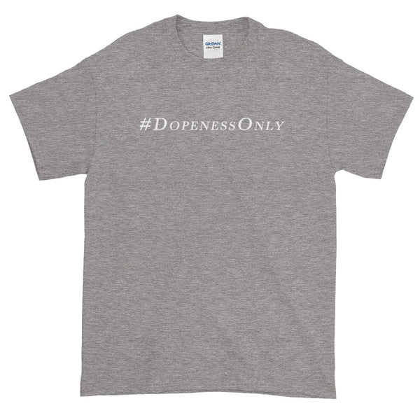 DopenessOnly Classic Tee