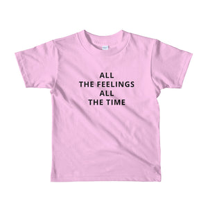 ALL THE FEELINGS ALL THE TIME Kids Tee