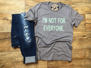 I'm Not For Everyone Southern T-Shirt