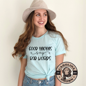 good moms say bad words blue t-shirt