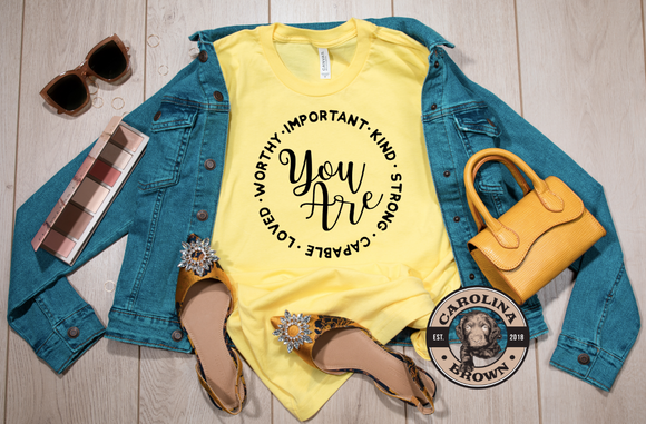 You Are Worthy Important Kind Strong Capable and Loved yellow t-shirt