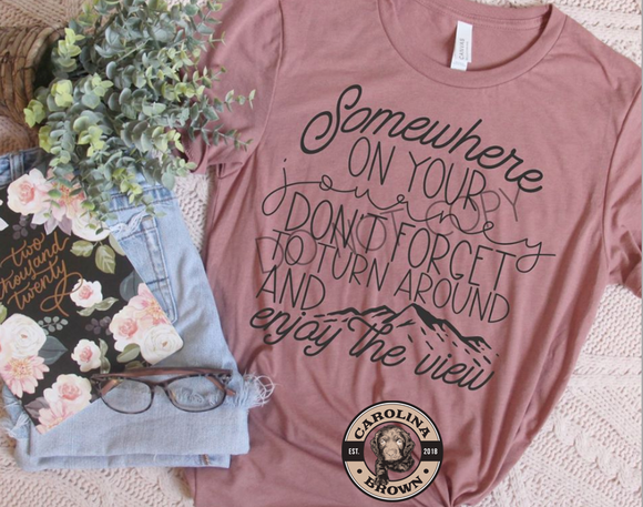 Somewhere on your Journey Motivational T-Shirt