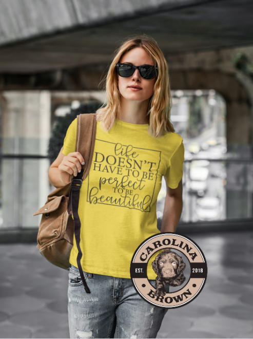 Life doesn't have to be perfect T-Shirt