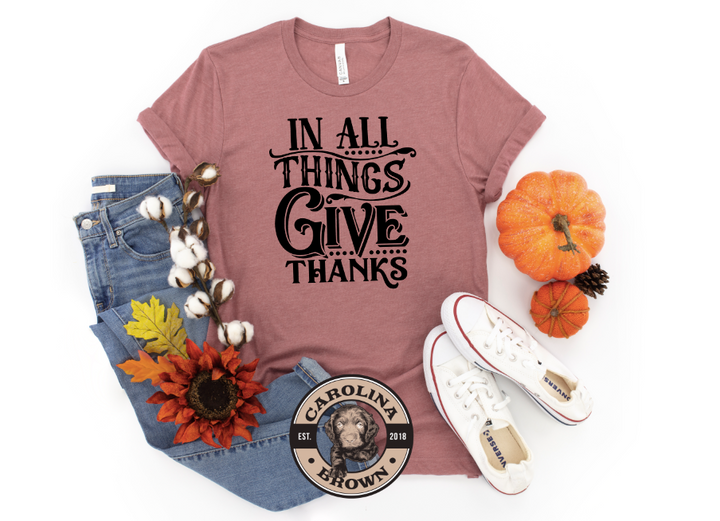 In all things give thanks t-shirt