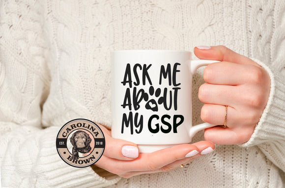 Ask Me About My GSP Mug