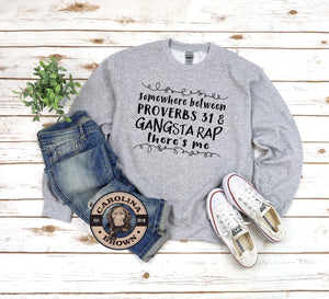 sweat shirt Proverbs 31 & Gansta Rap Faith T-Shirt