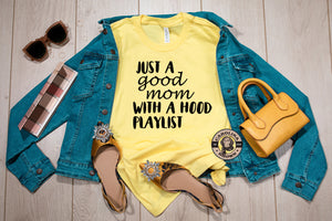 Just A Good Mom with A Hood Playlist yellow t-shirt