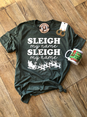 Sleigh My Name T-Shirt